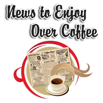 News to Enjoy Over Coffee