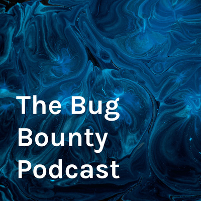 The Bug Bounty Podcast