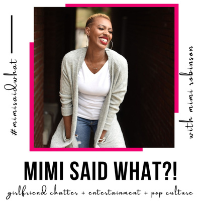 MIMI SAID WHAT?!
