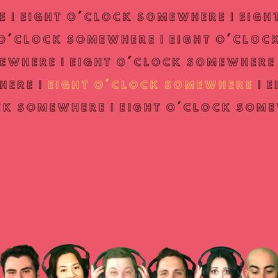Eight O'Clock Somewhere