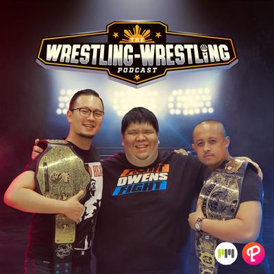 The Wrestling-Wrestling Podcast