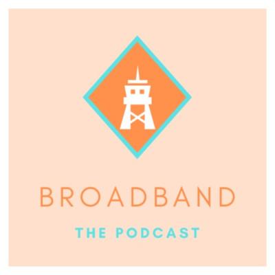 BroadBand the Podcast
