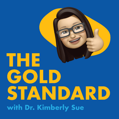 The Gold Standard with Dr. Kimberly Sue