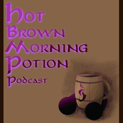 Hot Brown Morning Potion Podcast