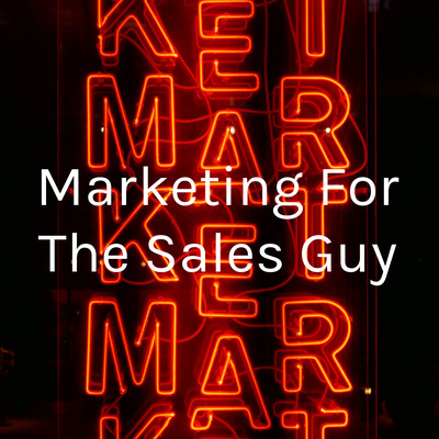 Marketing For The Sales Guy