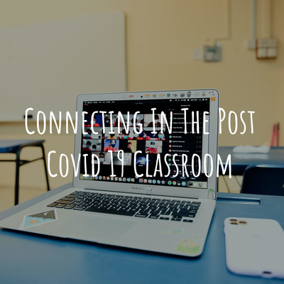 Connecting In The Post Covid 19 Classroom