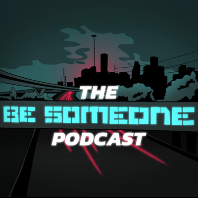 The Be Someone Podcast