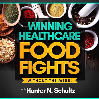 Winning Healthcare Food Fights