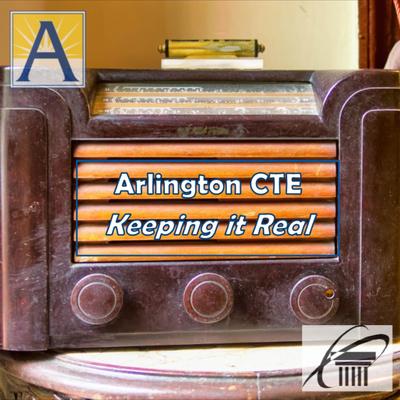 Arlington CTE - Keeping it Real