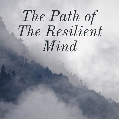 The Path of The Resilient Mind