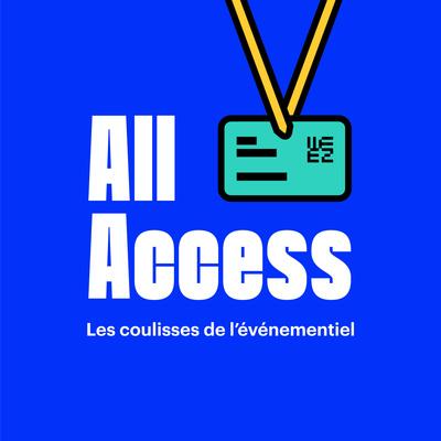 All Access - Les coulisses de l'événementiel