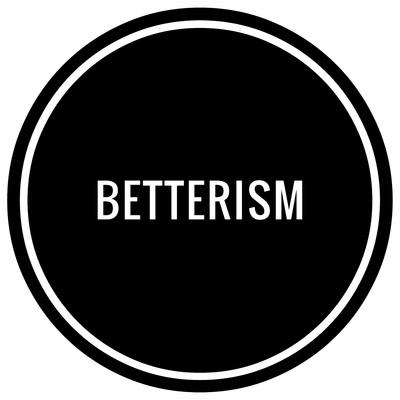 Betterism
