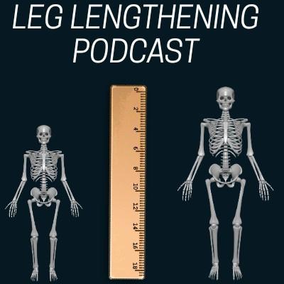 Leg Lengthening Podcast
