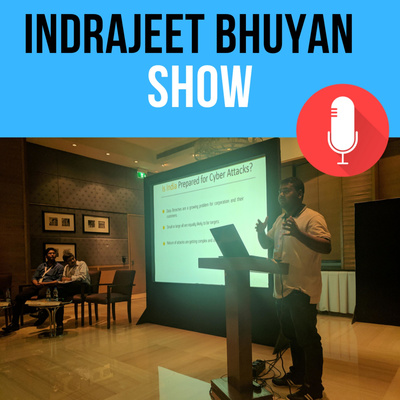 The Indrajeet Bhuyan Show | Digital Marketing, Cyber Security, Personal Development