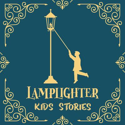 Lamplighter - Stories for Kids