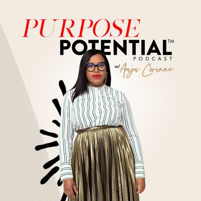 Purpose Potential™ Podcast