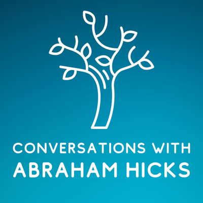 Conversations With Abraham Hicks