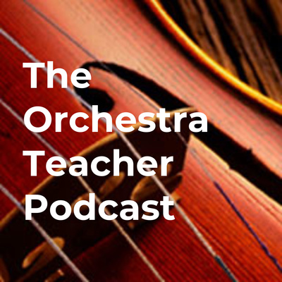 The Orchestra Teacher Podcast