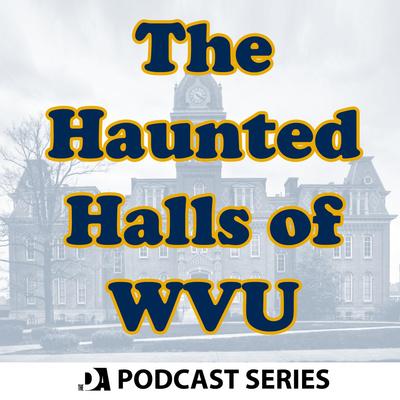 The Haunted Halls of West Virginia University