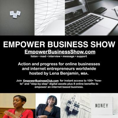 Empower Business Show @ EmpowerBusinessClub.com