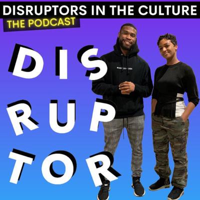Disruptors in the Culture