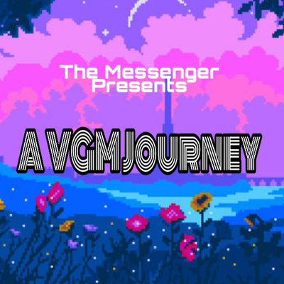 The Messenger Presents A VGM Journey