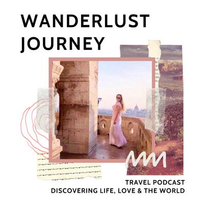 Wanderlust Journey Travel Podcast