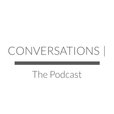 Conversations: The Podcast