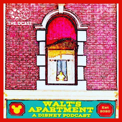 Walts Apartment, A Disney Podcast by the Dcast