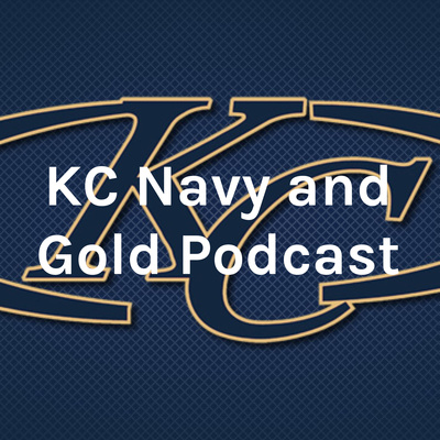 KC Navy and Gold Podcast