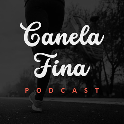 Canela Fina Podcast