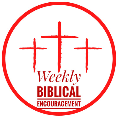 Weekly Biblical Encouragement