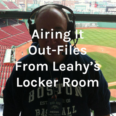 Airing It Out-Files From Leahy's Locker Room
