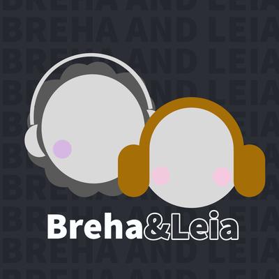 Breha and Leia