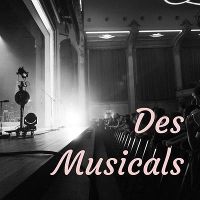 Des Musicals