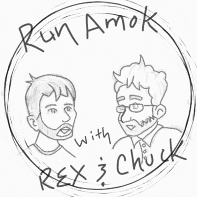 Run Amok with Rex and Chuck