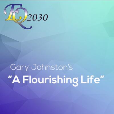 "Gary Johnston's ""A Flourishing Life"""
