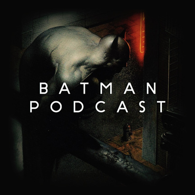 The Batman Podcast