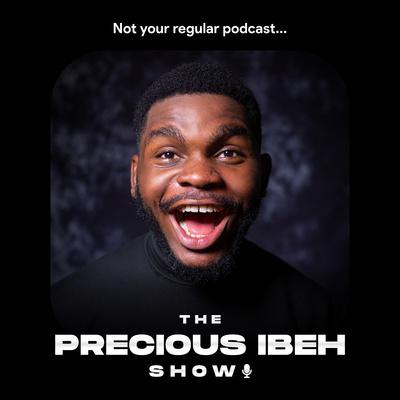 The Precious Ibeh Show