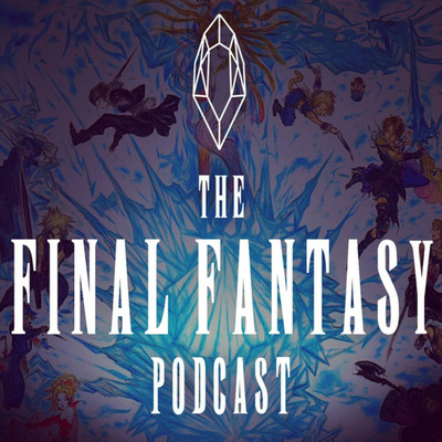 The Final Fantasy Podcast