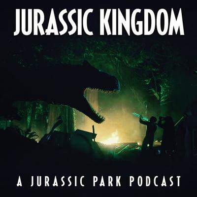 Jurassic Kingdom Podcast