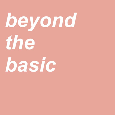 Beyond the Basic