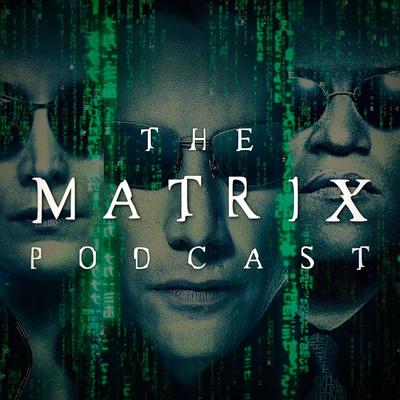 The Matrix Podcast