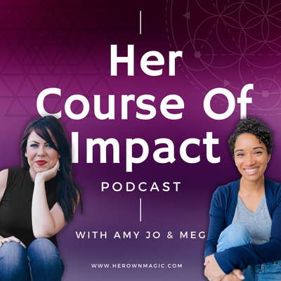 Her Course of Impact Podcast