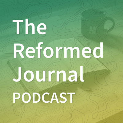 The Reformed Journal Podcast