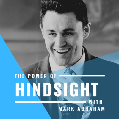 The Power Of Hindsight With Mark Abraham
