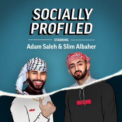 Socially Profiled with Adam Saleh and Slim Albaher