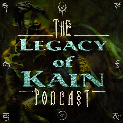 The Legacy Of Kain Podcast