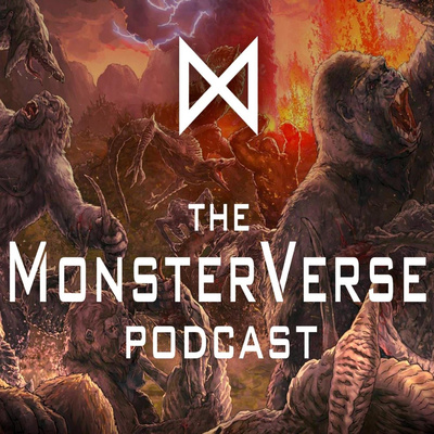 The MonsterVerse Podcast