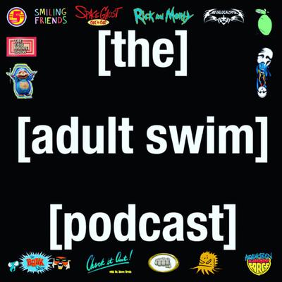 The Adult Swim Podcast
